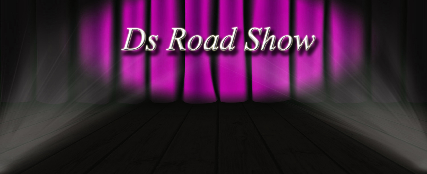 Ds Road Show